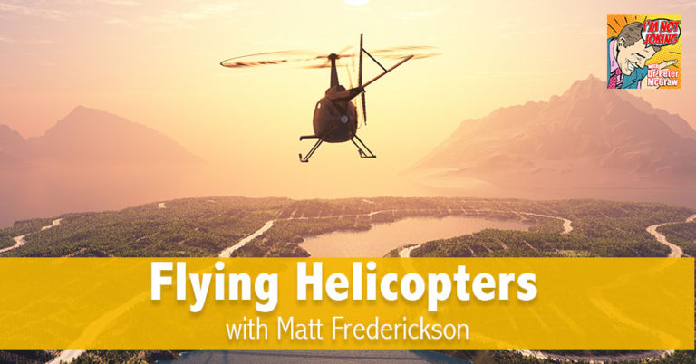 INJ 28 | Flying Helicopters