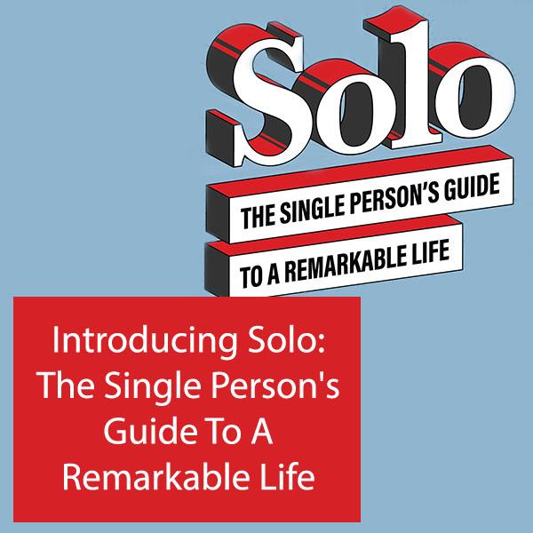 SOLO 1 | Living A Solo Life