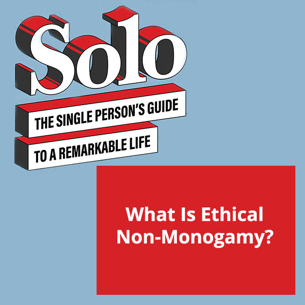 SOLO 4 | Ethical Non-Monogamy
