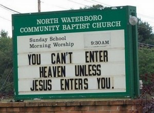 Funny-Sign-You-cant-enter-heaven-unless-jesus-enters-you