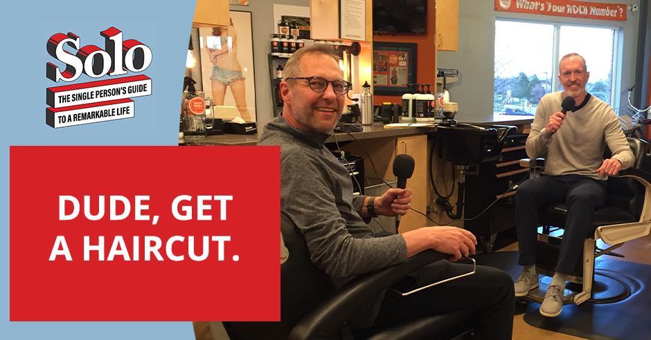 SOLO 11 | Get A Haircut
