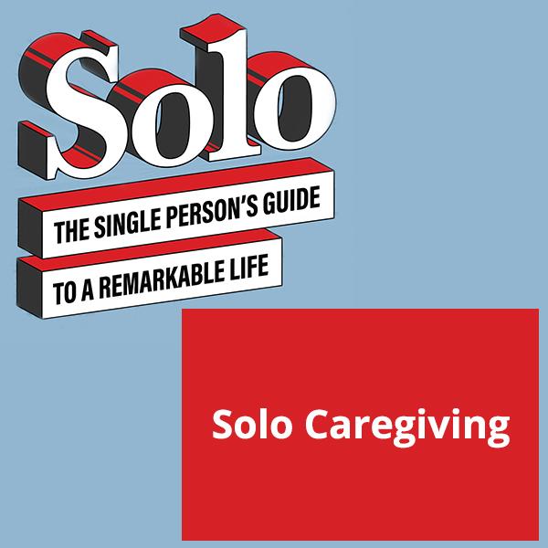 SOLO 31 | Solo Caregiver