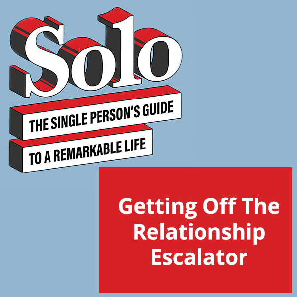 SOLO 32 | The Relationship Escalator