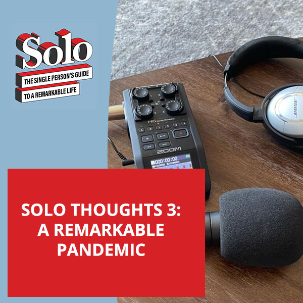SOLO 39 | Remarkable Pandemic