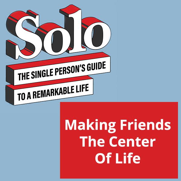 SOLO 63 | Making Friends