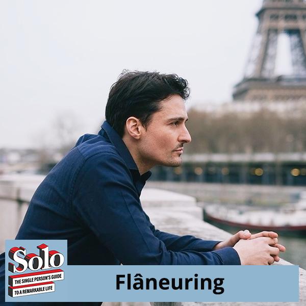 SOLO 67 | Flâneuring