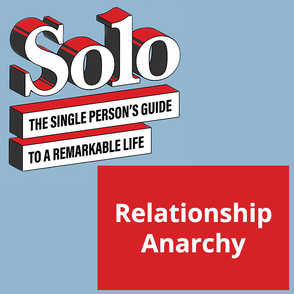 SOLO 71 | Relationship Anarchy