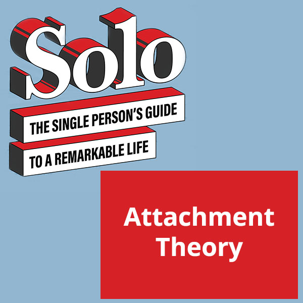 SOLO 90   Attachment Theory